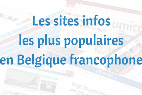 Voici le classement des sites infos les plus populaires en Belgique francophone (+infographie)