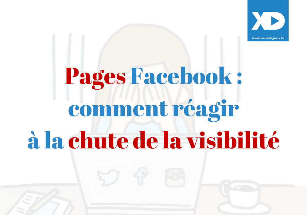 Pages Facebook _ comment réagir à la chute de la visibilité