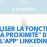 """Linkedin : comment utiliser la fonction """"à proximité"""""""