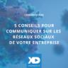 Coronavirus : 5 conseils pour communiquer sur les réseaux sociaux de votre entreprise