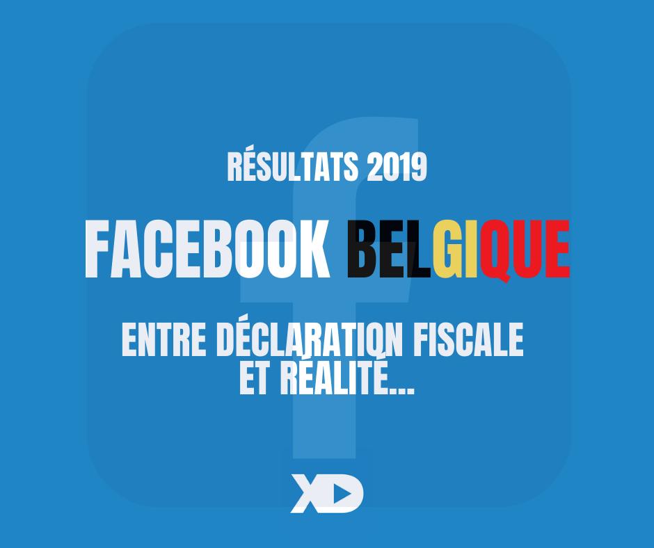 Résultats financiers 2019 de Facebook Belgique : entre déclaration fiscale et réalité...