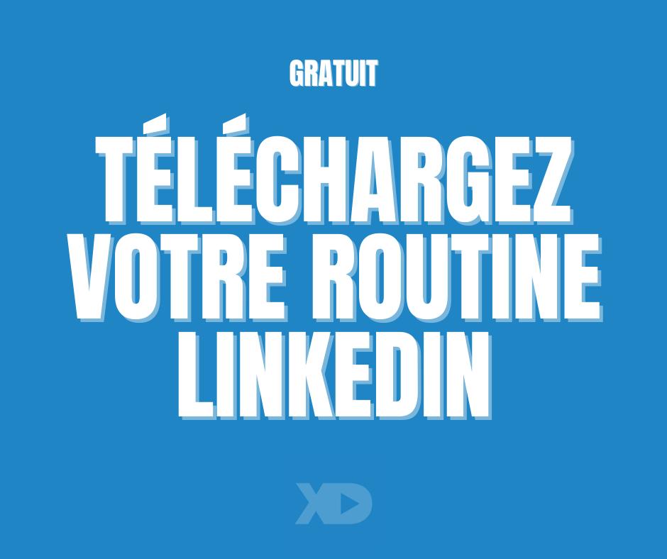 Téléchargez votre routine Linkedin