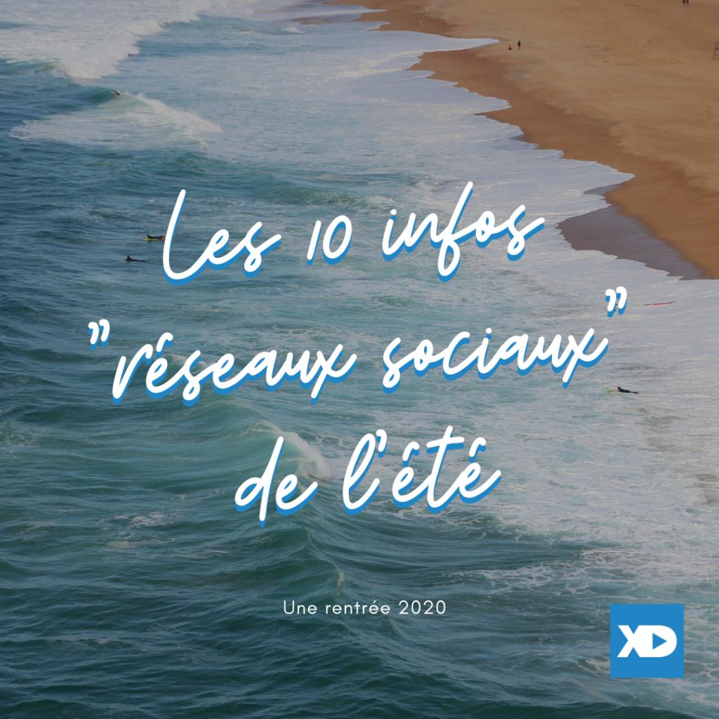 """Les 10 infos """"réseaux sociaux"""" de l'été - Xavier Degraux"""