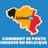 Comment se porte Linkedin en Belgique (statistiques) ?