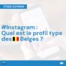 Instagram : qui sont les Belges qui l'utilisent ? (Étude SOPRISM)